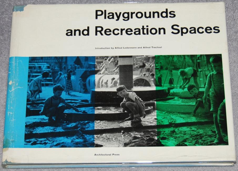 Copertina volume di A. Ledermann, A. Trachsel, Playgrounds and Recreation Centers, New York, Praeger, 1959.